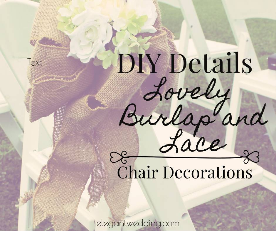 DIY Details: Lovely Burlap and Lace Chair Decorations
