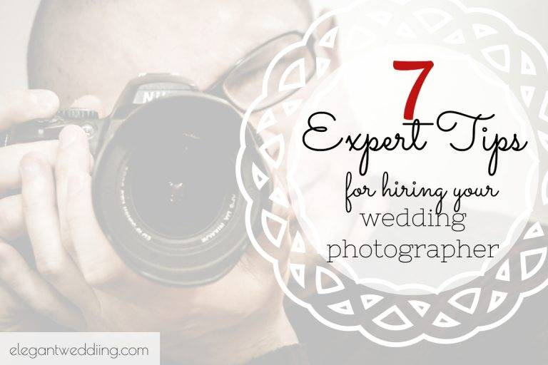 7 Expert Tips For Hiring Your Wedding Photographer