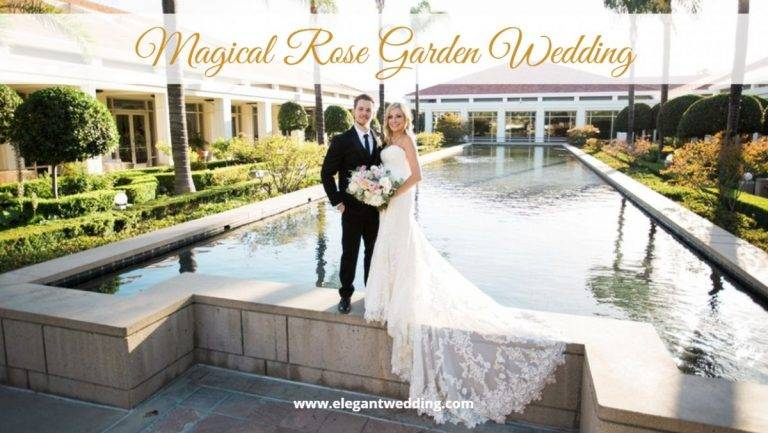 Magical Rose Garden Wedding