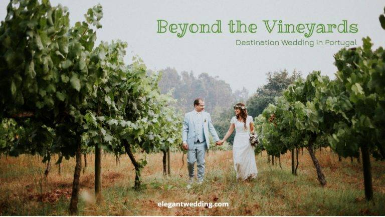 Beyond the Vineyards – Destination Wedding in Portugal