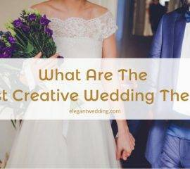 What Are The Most Creative Wedding Themes