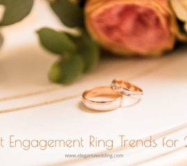 Elegant Engagement Ring Trends for 2020